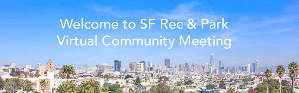 Banner with Dolores Park Background, words say Virtual Community Meeting